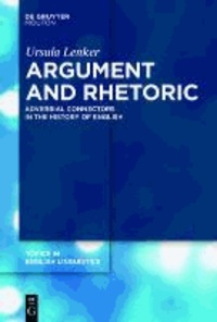 Argument and Rhetoric - Adverbial Connectors in the History of English.