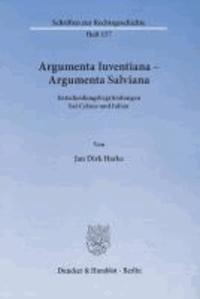 Argumenta Iuventiana - Argumenta Salviana - Entscheidungsbegründungen bei Celsus und Julian.