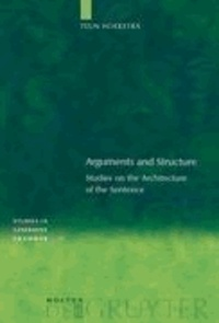 Arguments and Structure - Studies on the Architecture of the Sentence.