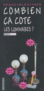 Argus Valentine - Combien ça cote, les luminaires ?.