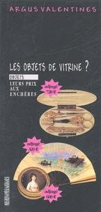 Argus Valentine - Combien ça cote, les objets de vitrine ?.