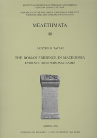 Argyro B. Tataki - The roman presence in Macedonia : evidence from personal names.