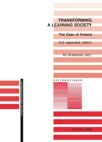 Ari Antikainen - Transforming a Learning Society - The Case of Finland.