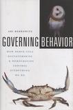 Ari Berkowitz - Governing Behavior - How Nerve Cell Dictatorships and Democraties Control Everything We Do.