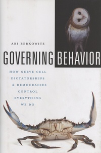 Governing Behavior - How Nerve Cell Dictatorships and Democraties Control Everything We Do.pdf