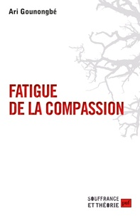 Ari Gounongbé - Fatigue de la compassion.