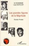 Ari Gounongbé et Lilyan Kesteloot - Les grands figures de la Négritude - Paroles privées.