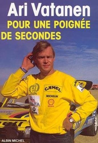 Ari Vatanen - Pour une poignée de secondes.