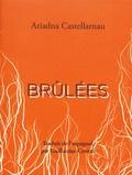 Ariadna Castellarnau - Brûlées.