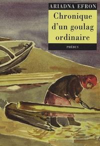 Ariadna Efron - Chronique d'un goulag ordinaire - (1942-1955).