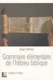 Arian J. C. Verheij - Grammaire élémentaire de l'hébreu biblique.