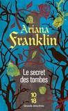 Ariana Franklin - Le secret des tombes.