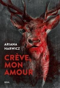 Crève, mon amour - Ariana Harwicz |