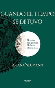 Ariana Neumann - Cuando el tiempo se detuvo.