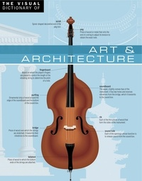 Ariane Archambault et Jean-Claude Corbeil - The Visual Dictionary of Art & Architecture - Art & Architecture.