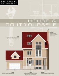 Ariane Archambault et Jean-Claude Corbeil - The Visual Dictionary of House & Do-It-Yourself - House & Do-It-Yourself.