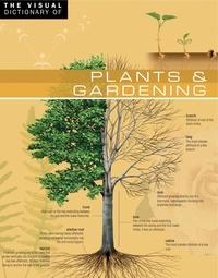 Ariane Archambault et Jean-Claude Corbeil - The Visual Dictionary of Plants & Gardening - Plants & Gardening.