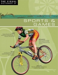 Ariane Archambault et Jean-Claude Corbeil - The Visual Dictionary of Sports & Games - Sports & Games.