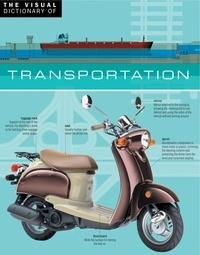 Ariane Archambault et Jean-Claude Corbeil - The Visual Dictionary of Transportation - Transportation.