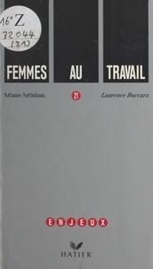 Ariane Artinian et Laurence Boccara - Femmes au travail.
