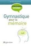 Ariane Assemat - Gymnastique pour la mémoire.