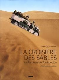 Ariane Audouin-Dubreuil - La croisière des sables - Sur les pistes de Tombouctou.