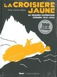Ariane Audouin-Dubreuil - La croisière jaune - La grande expédition Citroën 1931-1932.