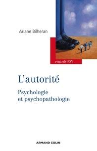Ariane Bilheran - L'autorité - Psychologie et psychopathologie.