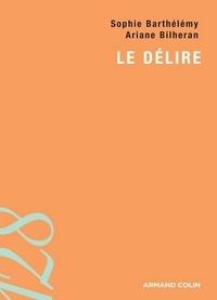 Ariane Bilheran et Sophie Barthélémy - Le délire.