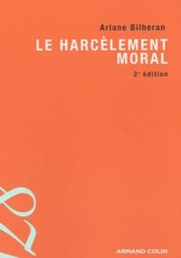 Ariane Bilheran - Le harcèlement moral.