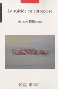 Ariane Bilheran - Le suicide en entreprise.