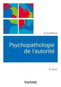 Ariane Bilheran - Psychopathologie de l'autorité.