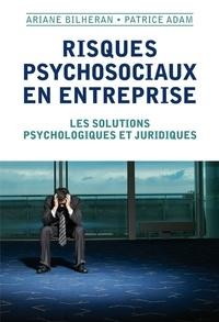 Ariane Bilheran et Patrice Adam - Risques psychosociaux en entreprise.
