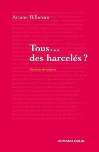 Ariane Bilheran - Tous... des harcelés ?.