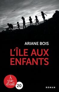 Ariane Bois - L'Ile aux enfants.