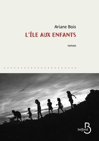 Ariane Bois - L'île aux enfants.