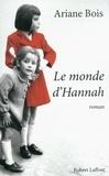 Ariane Bois - Le monde d'Hannah.