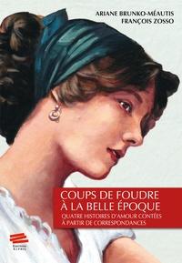 Ariane Brunko-Méautis - Coups de foudre à la belle époque.