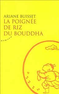 Ariane Buisset - La poignée de riz du Bouddha.