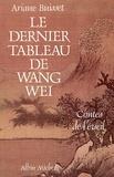 Ariane Buisset - Le Dernier Tableau de Wang Wei - Contes de l'éveil.