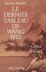 Ariane Buisset - Le Dernier Tableau de Wang Wei.