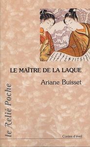 Ariane Buisset - Le Maître de la laque.