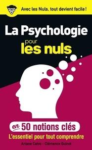 Ariane Calvo et Clémence Guinot - La psychologie pour les nuls en 50 notions clés.