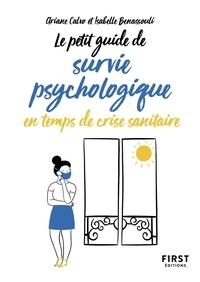 Ariane Calvo et Isabelle Benassouli - Le Petit guide de survie psychologique en temps de crise sanitaire.