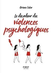 Ariane Calvo - Le petit livre des décodeur des violences psychologiques.