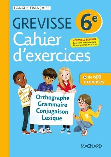 Ariane Carrère et Myriam Dufour - Français 6e Grevisse - Cahier d'exercices.