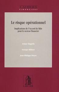 Ariane Chapelle et Georges Hübner - Le risque opérationnel - Implications de l'Accord de Bâle pour le secteur financier.