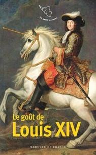 Ariane Charton - Le goût de Louis XIV.
