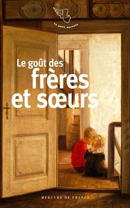Ariane Charton - Le goût des frères et des sœurs.