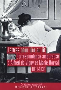 Ariane Charton - Lettres pour lire au lit - Correspondance amoureuse d'Alfred de Vigny et de Marie Dorval, 1831-1838.